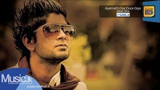 Ayemath Oya Dura Giya - Ashen Silva