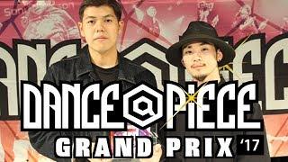 GOTCHA (Legit & Muzzle) – DANCE@PIECE GRAND PRIX 2017 GENERAL部門 (Another angle)