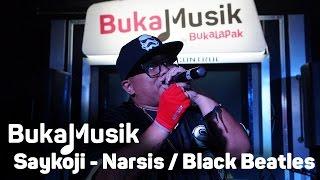 BukaMusik: Saykoji - Narsis / Black Beatles