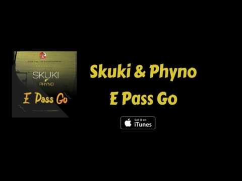 E Pass Go (Official Audio) - Skuki ft. Phyno
