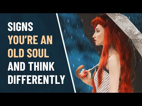13 Signs You're An Old Soul and Think Differently