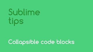 Sublime Tips: Collapsible Code Blocks