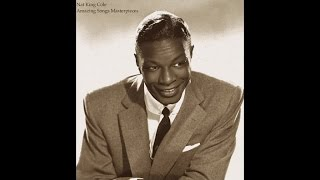 Nat King Cole - Amazing Songs Masterpieces (All the Best Tracks) [Great Jazz Music]