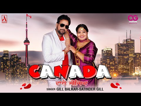 Video songs - CANADA WALE JIJEYA  GILL BALKAR  SATINDER GILL  AARV PRODUCTION