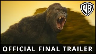 Kong: Skull Island – Official Final Trailer - Official Warner Bros. UK full download video download mp3 download music download