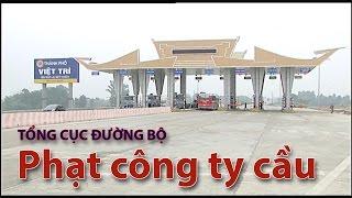 (VTC14)_Công ty BOT cầu Việt Trì bị phạt vì tự ý...
