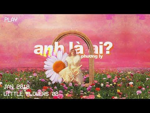 Anh Là Ai - Phương Ly | Official Music Video - Thời lượng: 4:42.