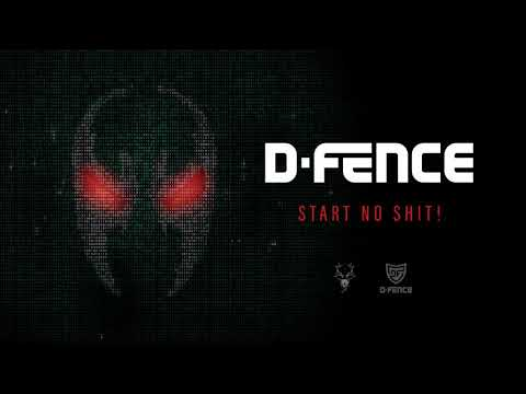 D-Fence - Start No Shit!