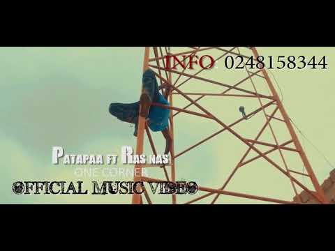 PATAPAA FT RAS CANN   ONE CORNER   OFFICIAL MUSIC VIDEO