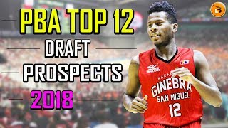 Video PBA Top 12 Draft Prospects 2018 with Player Highlights, Profile (potential first rounder) MP3, 3GP, MP4, WEBM, AVI, FLV Desember 2018