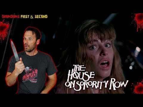 Drumdums FIRST & SECOND: THE HOUSE ON SORORITY ROW