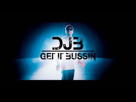 DJB – Get it Bussin | @djb_ourlifemusic