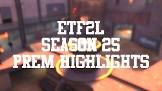 ETF2L Season 25 Prem Highlights