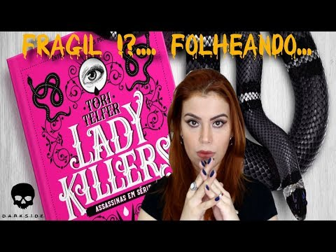 FOLHEANDO E DESBRAVANDO - LADY KILLERS - ASSASSINAS EM SÉRIE - DARKISIDE