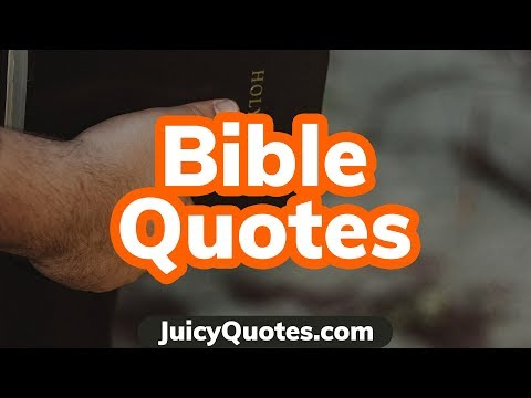 Bible Quotes about Love, Faith, Life, Death and more.