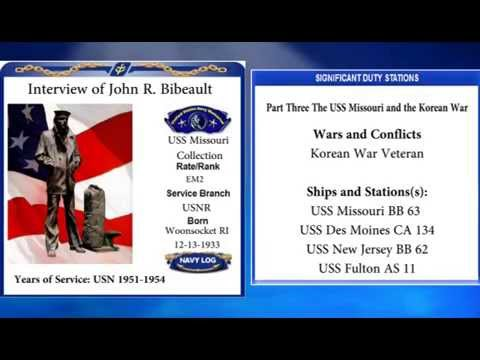 USNM Interview of John Bibeault Part Three The USS Missouri and the Korean War