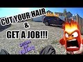 Cut Your Hair And Get A Job!!!