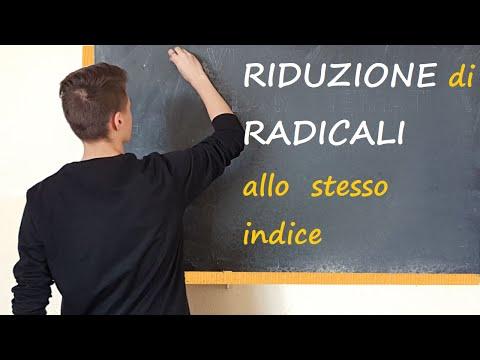 Riduzione di più radicali allo stesso indice. Prodotto e Quoziente