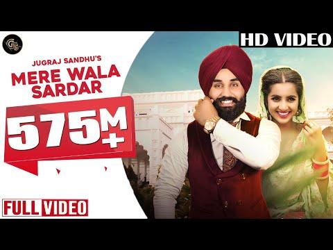 Mere Wala Sardar (Full Song)    Jugraj Sandhu   Latest Punjabi Song   New Punjabi Songs 2018