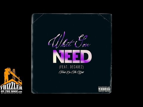 Fre$h On The Beat ft. DecadeZ - What You Need [Thizzler.com]
