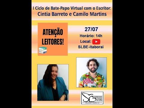 I Ciclo de Bate-Papo Virtual com o Escritor - Cintia Barreto e Camilo Martins - Itaboraí - RJ