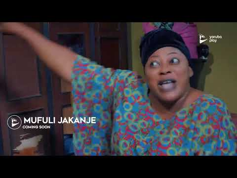 Mufuli Jankanje (Trailer) - SHOWING NOW ON YORUBAPLAY