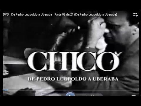 Chico Xavier - de Pedro Leopoldo a Uberaba