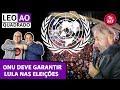 Leo ao quadrado: ONU garante Lula, que dispara nas pesquisas