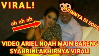 Video Video Ariel Noah Main Bareng Syahrini di Sofa Akhirnya Viral! MP3, 3GP, MP4, WEBM, AVI, FLV Mei 2019