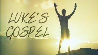 Lukes Gospel - November 1st, 2015