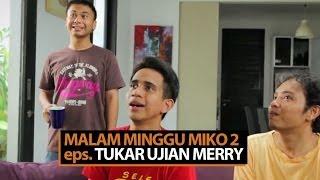 Video Malam Minggu Miko 2 - Tukar Ujian Merry MP3, 3GP, MP4, WEBM, AVI, FLV Mei 2019