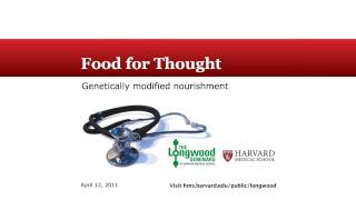 Food for Thought: Genetically Modified Nourishment — Longwood Seminar