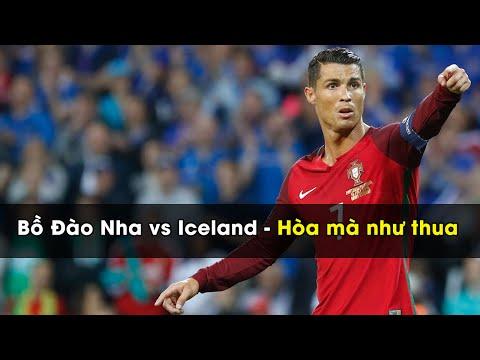 Bình Luận hài hước - Bồ Đào Nha vs Iceland Hòa mà như thua
