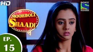 Mooh Boli Shaadi - मुह बोली शादी - Episode 15 - 16th March 2015