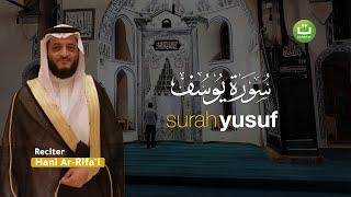 Video Beautiful Quran Recitation Surah Yusuf سورة يوسف - Hani Ar-Rifa'i ᴴᴰ MP3, 3GP, MP4, WEBM, AVI, FLV November 2018