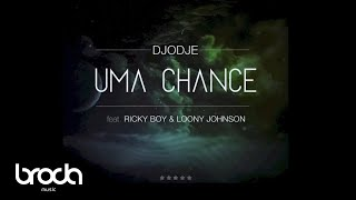Djodje - Uma Chance feat. Ricky Boy & Loony Johnson (Audio) Video