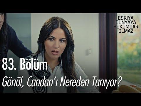 Gönül, Candan'ı nereden tanıyor? - Eşkıya Dünyaya Hükümdar Olmaz 83. Bölüm (видео)