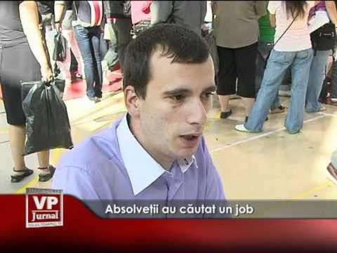 Absolveţii au căutat un job