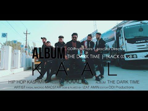 Hip Hop Kashmir | K A A L | Album - THE DARK TIME | TRACK 03 | Kaal | MacStar | 2020