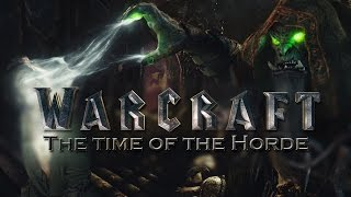 WARCRAFT    The time of the Horde