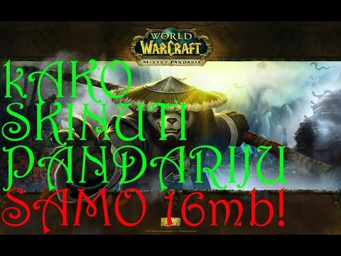 How to download WoW MoP, only 16Mb! Kako skinuti WoW MoP, samo 16Mb!