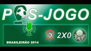 Pós-jogo Web Rádio Verdão - Corinthians 2 x 0 Palmeiras Campeonato Brasileiro 2014.