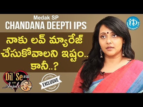 Medak SP Chandana Deepti IPS Full Interview || Dil Se With Anjali #133