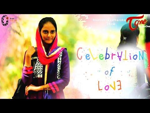 Celebration Of Love   New Telugu Short Film 2016   Directed by Bhanu Bhava Tharak