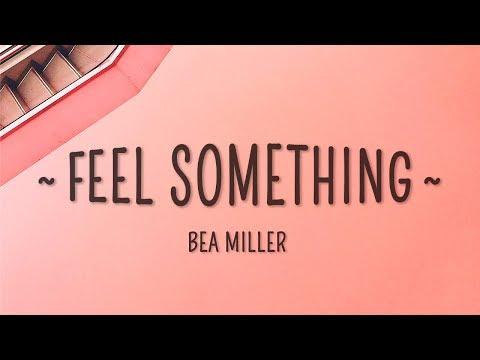 Bea Miller - feel something (Lyrics)