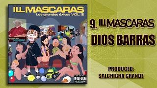 9  ILL Mascaras  Dios Barras