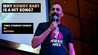 Video Why Rowdy Baby is a Hit Song? - Tamil Standup Comedy By Mayandi MP3, 3GP, MP4, WEBM, AVI, FLV Maret 2019