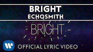 Echosmith - Bright [OFFICIAL LYRIC VIDEO]