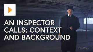 An Inspector Calls 'Context and Background'