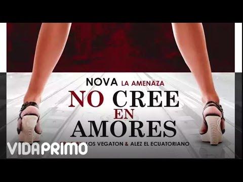 Letra No Cree En Amores Nova La Amenaza